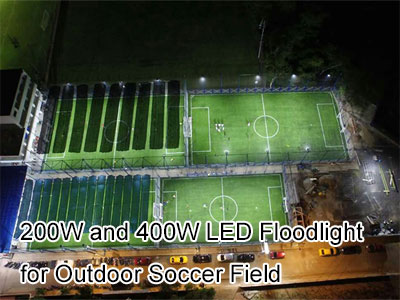 200W and 400W LED Floodlight for Outdoor Soccer Field