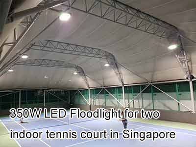 350W LED Floodlight for two indoor tennis court in Singapore