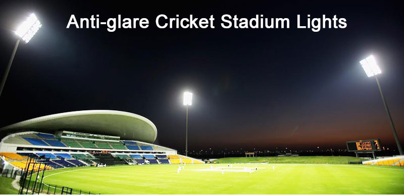 Anti-glare Cricket Stadium Lights