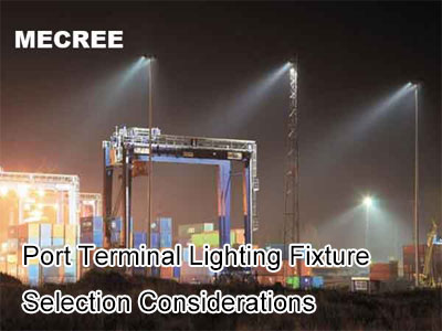 Port Terminal Lighting Fixture Selection Considerations