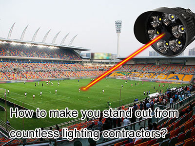 How to make you stand out from countless lighting contractors?