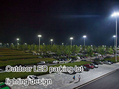 Outdoor LED parking lot lighting design