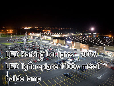 Led Parking Lot lights – 300w led light replace 1000w metal halide lamp