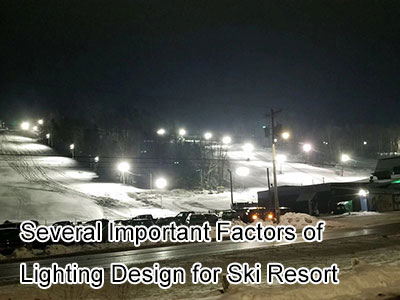 Several Important Factors of Lighting Design for Ski Resort