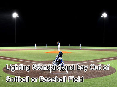 Lighting Standard and Lay Out of Softball or Baseball Field