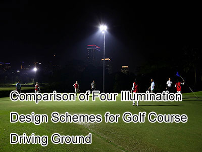 Comparison of Four Illumination Design Schemes for Golf Course Driving Ground