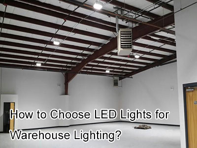 How to Choose LED Lights for Warehouse Lighting?