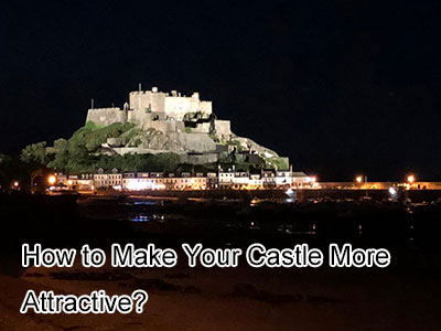 How to Make Your Castle More Attractive?