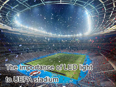 The importance of LED light to UEFA stadium