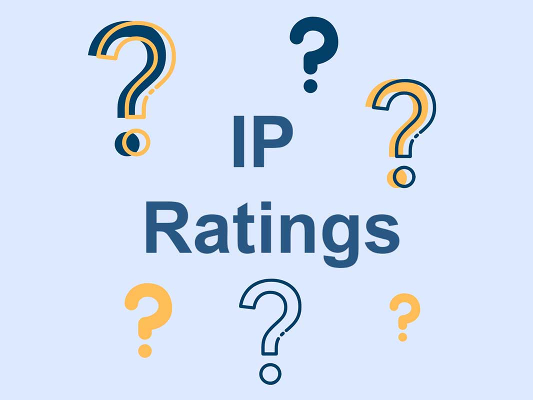 IP Ratings – What Are They And Why Are They Important?