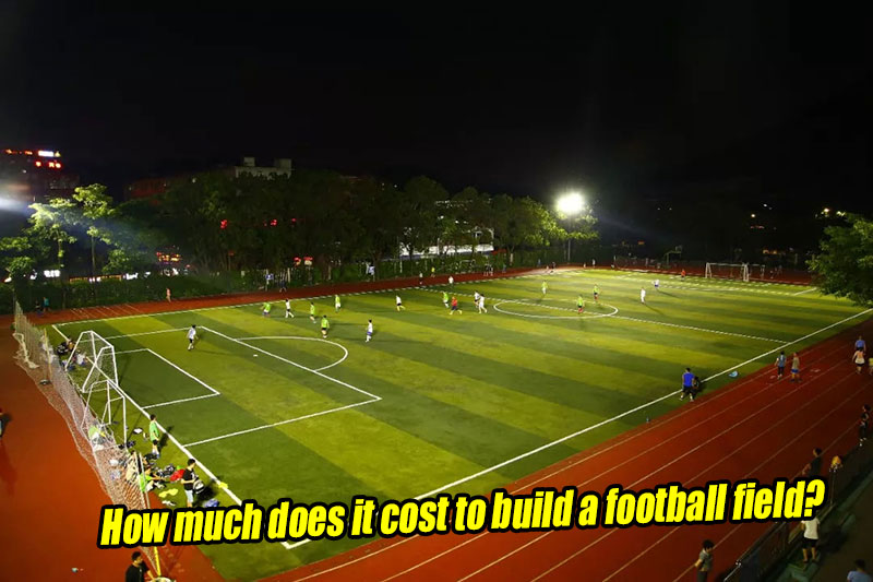 How much does it cost to build a football field