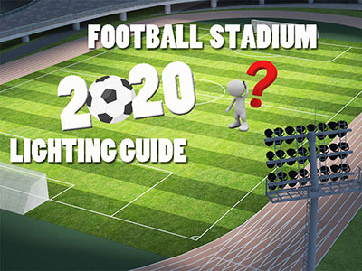Football stadium lights name | Stadium Lighting Guide 2020