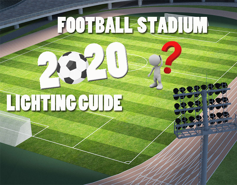 football stadium lighting guide 2020